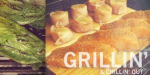 Grillin' & Chillin' Out Recipes