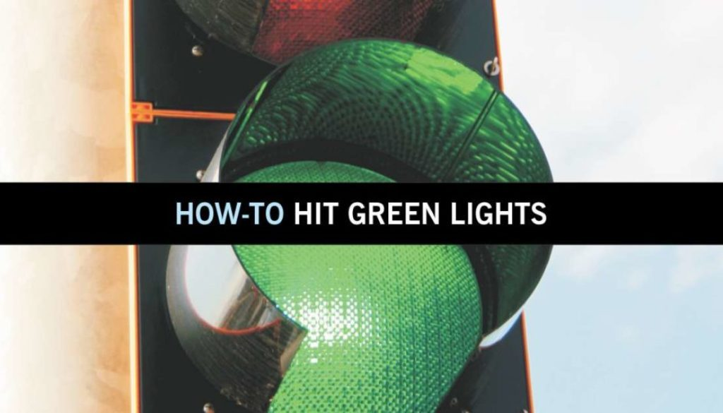 How-To Hit Green Lights