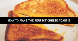 How to make the perfect Cheese Toastie